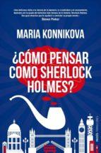 ¿CÓMO PENSAR COMO SHERLOCK HOLMES? (EBOOK)
