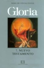 Gloria. Una estética teológica / 7: Nuevo Testamento (Gloria-Teodramática-Teológica)