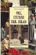 Fez ciudad del islam (Tierra Incognita)
