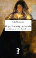 Goya, Saturno y melancolía: Consideraciones sobre el arte de Goya (La balsa de la Medusa nº 193)