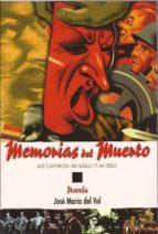 MEMORIAS DEL MUERTO: ASI CAYERON MI SIGLO Y MI IDEA