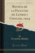 Revista de la Facultad de Letras y Ciencias, 1914, Vol. 18 (Classic Reprint)