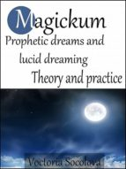 Magickum. Prophetic dreams and lucid dreaming. Theory and practice (English Edition)