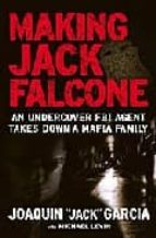Making Jack Falcone: An Undercover FBI Agent Takes Down a Mafia Family (English Edition)