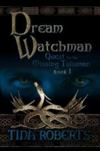 Dream Watchman: Quest for the Missing Talisman Book 1 (English Edition)
