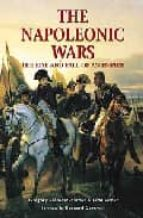 Napoleonic Wars: The Rise and Fall of an Empire (Essential Histories Specials)