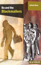 Bo and the Blackmailers (Bo & Friends Book 1) (Bo & Friends. Smart detective novels for smart children) (English Edition)