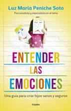 Entender las emociones: Una guía para criar hijos sanos y seguros