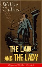 The Law and The Lady (Mystery Thriller Classic): Detective Story from the prolific English writer, best known for The Woman in White, No Name, Armadale, ... The Black Robe, Basil... (English Edition)