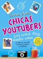 Chicas youtubers. Lucy Locket desastre online (Otros títulos La Isla del Tiempo)