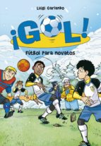 Fútbol para novatos (¡Gol! 18)