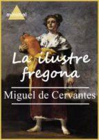 La ilustre fregona (Imprescindibles de la literatura castellana)