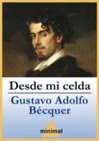 Desde mi celda (Imprescindibles de la literatura castellana)
