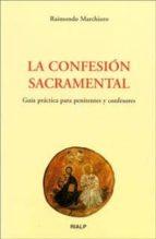 La confesión sacramental. Guía práctica para penitentes y confesores (Biblioteca de Iniciación Teológica)