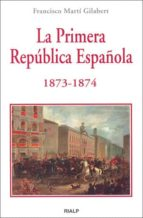 LA PRIMERA REPUBLICA ESPAÑOLA 1873-1874