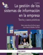 LA GESTION DE LOS SISTEMAS DE INFORMACION EN LA EMPRESA: TEORIA Y CASOS PRACTICOS (3ª ED)