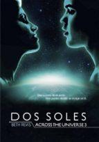 Dos soles. Across The Universe