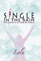 SINGLE IN THE RAIN (UN CANTO A LA VIDA EN SINGLE) (EBOOK)