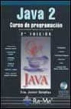 JAVA 2: CURSO DE PROGRAMACION (CON CD-ROM) (2ª ED.)