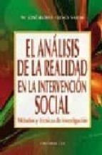 EL ANALISIS DE LA REALIDAD EN LA INTERVENCION SOCIAL: METODOS Y T ECNICAS DE INVESTIGACION