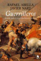 GUERRILLEROS: EL PUEBLO EN ARMAS CONTRA NAPOLEON (1808-1814)