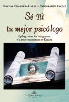 SÉ TÚ TU MEJOR PSICÓLOGO. EPÍLOGO SOBRE LOS INMIGRANTES Y LA MUJER MUSULMANA EN ESPAÑA (EBOOK)