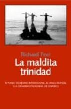 Maldita trinidad, la - fondo monetario internacional, banco, organiz (Libros Abiertos)