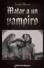 MATAR A UN VAMPIRO (EBOOK)