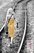 LO QUE TARDA UN CARAMELO (EBOOK)