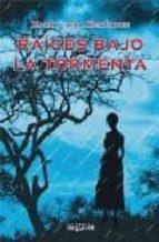 RAICES BAJO LA TORMENTA