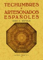 TECHUMBRES Y ARTESONADOS ESPAÑOLES (REPROD. FACSIMIL DE LA ED. DE BARCELONA : EDITORIAL LABOR, 1926)