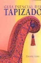GUIA ESENCIAL DEL TAPIZADO