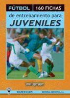 FÚTBOL: 160 FICHAS DE ENTRENAMIENTO PARA JUVENILES (EBOOK)
