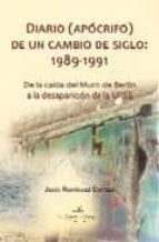 Diario (Apócrifo) de un Cambio de Siglo: 1989-1991