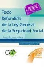 TEXTO REFUNDIDO DE LA LEY GENERAL DE LA SEGURIDAD SOCIAL. TEXTO I NTEGRO Y TEST. (COLECCION LEGISLATIVA CEP)