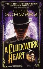A Clockwork Heart: Chronicles of Light and Shadow (Chronicles of Light & Shadow 2)