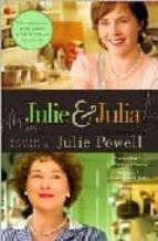 Julie and Julia. Movie Tie-In: My Year of Cooking Dangerously