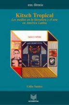 Kitsch Tropical.: Los medios en la literatura y el arte de América Latina. (Nexos y Diferencias. Estudios de la Cultura de América Latina nº 2)