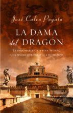 La dama del dragón: La indomable Caterina Sforza, una mujer que desafió al mundo