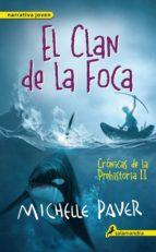 El clan de la foca: Crónicas de la prehistoria II (Narrativa Joven)