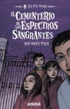 4. EL CEMENTERIO DE LOS ESPECTROS SANGRANTES (LOS SIN MIEDO)