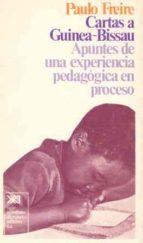CARTAS A GUINEA-BISSAU APUNTES EXPERIENCIA PEDAGOGICA EN PROCESO