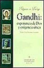 Gandhi: experiencia de Dios y exigencia ética (Religiones en diálogo)