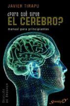 ¿PARA QUÉ SIRVE EL CEREBRO? (EBOOK)