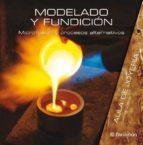 MODELADO Y FUNDICION