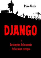 DJANGO Y LOS ÁNGELES DE LA MUERTE DEL WESTERN EUROPEO (EBOOK)