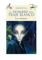 El hombre del traje blanco (Los visitantes): Libro 2 (Otras Colecciones - Libros Singulares - El Hombre Del Traje Blanco)