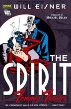 THE SPIRIT - FEMMES FATALES (WILL EISNER)