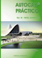 AUTOCAD PRÁCTICO. VOL. III: NIVEL AVANZADO. VERS.2012 (EBOOK)