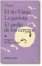 TIO VANIA; EL JARDIN DE LOS CEREZOS; LA GAVIOTA (4ª ED.)